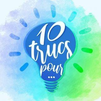 10 trucs